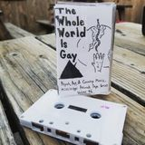 The Tape Escape, Episode 31: The Whole World Is Gay