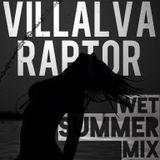 VillalvaRaptor Presents Wet Summer