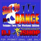 Shut Up & Dance: Vol. 2 (The Workout Edition)