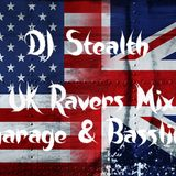 DJ Stealth's UK Ravers Mix Garage & Bassline
