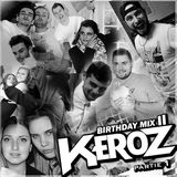 BIRTHDAY MIX II - Keroz (Part 1)