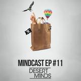 Desert Minds - Mindcast EP. #11