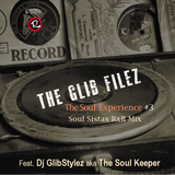 The Soul Experience #3 by Dj GlibStylez | Soul Sistas R&B Mix