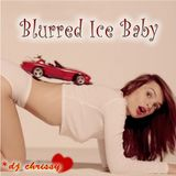 Blurred Ice Baby