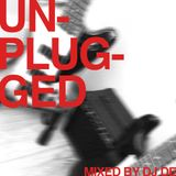 UNPLUGGED mixed by Dj De