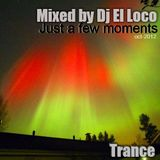 Just a Few Moments - Trance (Oct-2012) - Dj El Loco
