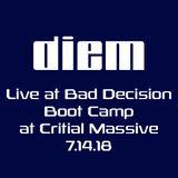 diem live at Bad decision boot camp 7-14-18