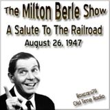 The Milton Berle Show - A Salute To The Railroad (08-26-47)