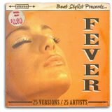 """FEVER: 25 VERSIONS by 25 ARTISTS"""