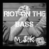 Riot On The Bass MIX by M.$.K