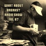 WhatAboutBreaks? No. 67