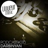 Darbinyan-Voyeur Music Podcast #010