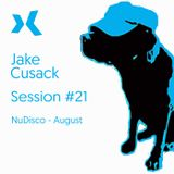 Jake Cusack - NuDisco - August - Session 21
