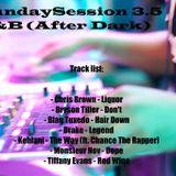 #SundaySession 3.5 (Urban R&B. After-Dark)