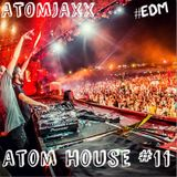 Atom House#11 The Best Electro House Of August 2015 Mixed By: AtomJaxx