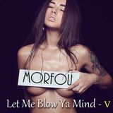 LET ME BLOW YA MIND - V - Morfou Mix