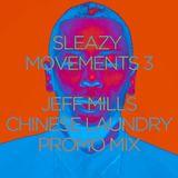 Sleazy Movements 3 (Jeff Mills x Chinese Laundry Promo Mix)