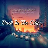 Back In The City [Compiled & Mixed By Takis Aggelopoulos] Vol 1