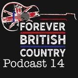 Forever British Country Podcast 14