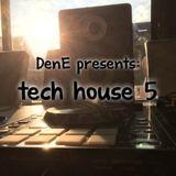 Tech House 5