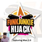FunkJunkie Hijack Show Featuring Man 2.0 12th January 2017