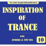 AVRORA & Tim Vox - Inspiration Of Trance (Episode #10)