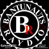 BantuNauts Raydio (51st episode) with guest: Al Moore (Insurance/Financial advisor)... 5-23-15.mp3