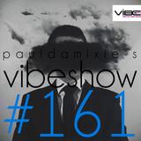 Paul Damixie`s Vibeshow #161