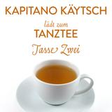 Kapitano Käytsch lädt zum Tanztee - Tasse Zwei