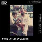 Como La Flor w/ Jazmin - 14th May 2018