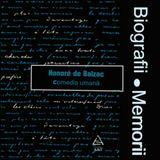 Biografii, Memorii: Honore de Balzac - Comedia Umana
