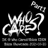 David Korg (DK) @ Who Cares? Ibiza EDEN Ibiza showcase Part1 2015-08-10
