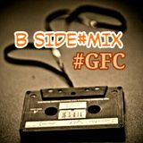 B SIDE#MIX#GFC