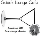 Guido's Lounge Cafe Broadcast 082 Late Lounge Session (20130927)