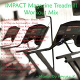 IMPACT Magazine Treadmill Workout Mix - Mixed By Fayyaz K
