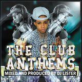 CLUB ANTHEMS MIX - DJLISTER254