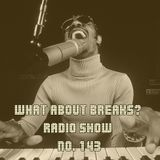 WhatAboutBreaks? No. 143