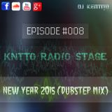 KNTTO Radio Stage #008 - New Year 2015 (DUBSTEP Mix).