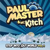 Paul Master & MC Kitch - Step Into Our World Vol 1