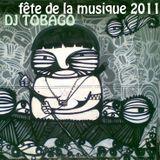 DJ TOBAGO - FETE DE LA MUSIQUE 2011 - Paris