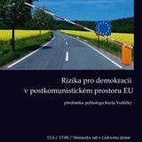 Karel Vodička: Rizika pro demokracii v postkomunistickém prostoru EU