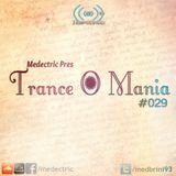 Medectric pres. Trance O Mania #029