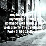 City In Darkness 6.0  - My Strange Chemical Romance With Maria Juana- Celebration Of 5000 Followers