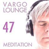 VARGO LOUNGE 47 - Meditation