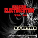 DJ BLING - SESSION ELECTROCUTION - Vol.04