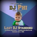 dj Phi - Last DJ Standing (April 2016)