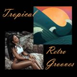 Tropical Retro Grooves