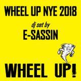 Wheel Up NYE 2018 - Esassin [dj set]