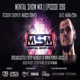 Marco Donati @ Mental Show Mix [episode 090] (Live on the Power-Basse.pl) 14.04.2014r.