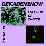 DEKADENZNOW VOLUME 13 by FREEDOM OF CHOICE